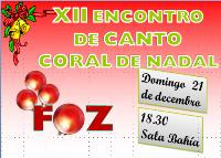 Este domingo celébrase en Foz o XII Encontro de Canto de Coral de Nadal. Terá lugar na Sala Bahía, a partir das 18:30 horas da tarde.