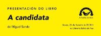 """A Pomba do Arco, de Foz, organiza a presentación do libro """"A Candidata"""", de Miguel Sande, o 26 de xaneiro na Librería Bahía."""