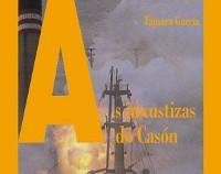 """O libro """"As inxustizas do Casón"""" preséntase este xoves, 26 de febreiro, na Librería Bahía, de Foz. Será ás oito e media da tarde."""