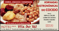 Del 16 de enero al 21 de febrero se celebran en el hotel Vila do Val, en Ferreira do Valadouro, sus tradicionales jornadas del cocido.