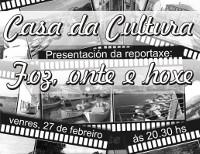 """O venres, 27 de febreiro, preséntase o dvd """"Foz, onte e hoxe"""", con fotos antigas e actuais do arquivo persoal de Xesús do Breogán."""