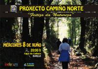 """O 8 de xuño estréase en Burela a película """"Camiño Norte. Feitizo da Natureza"""", da Fundación Imdecum."""