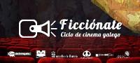 O 14 de outubro chega a Burela Ficciónate, un ciclo de cinema dos talentos do audiovisual.
