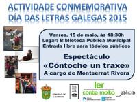 """A Biblioteca Municipal de Lourenzá acollerá o 15 de maio o espectáculo """"Cóntoche un traxe"""", de Montserrat Rivera, para conmemorar o día das Letras Galegas."""