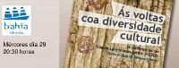 """Este mércores, 29 de abril, preséntase na Librería Bahía, de Foz, o libro """"Ás voltas coa diversidade cultural""""."""