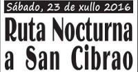 Pasada das Cabras organiza unha ruta nocturna a San Cibrao, que terá lugar este sábado, 23 de xullo. Á chegada haberá chocolate con churros de balde.