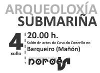 Nordés organiza unha conferencia sobre arqueoloxía subacuática do Norte de Galicia no Barqueiro (Mañón). Será este sábado, 4 de xullo.
