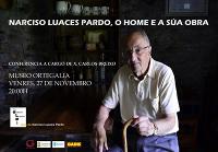 """O Museo Ortegalia acolle este venres, 27 de novembro, unha charla sobre """"Narciso Luaces Pardo, o home e a súa obra""""."""