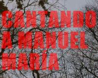 """O documental """"Cantando a Manuel María"""" presentase este venres, 6 de maio, en Viveiro."""