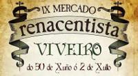 Del 30 de junio al 2 de julio se celebra en Viveiro el IX Mercado Renacentista en el que habrá múltiples actividades para niñ@s y adultos.