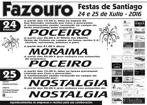 Os días 24 e 25 de xullo celébranse as festas de Fazouro. No programa destaca a IV edición da Festa da Troita.