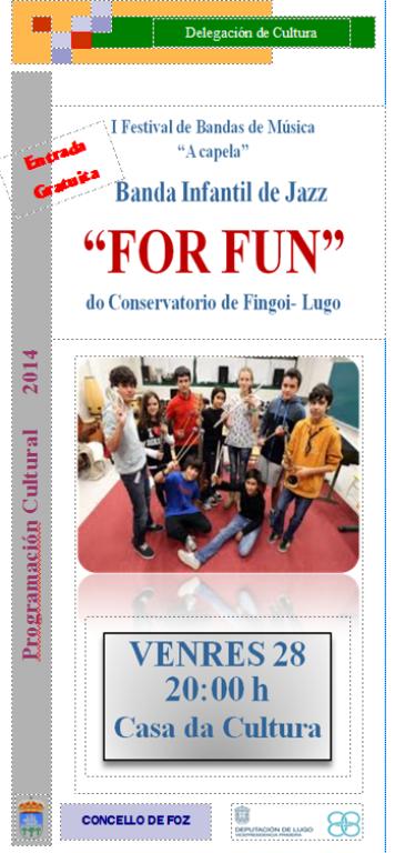 A banda infantil de jazz For Fun de Lugo actuará hoxe en Foz. O domingo haberá teatro na parroquia de Cordido a cargo do grupo Axóuxeres.