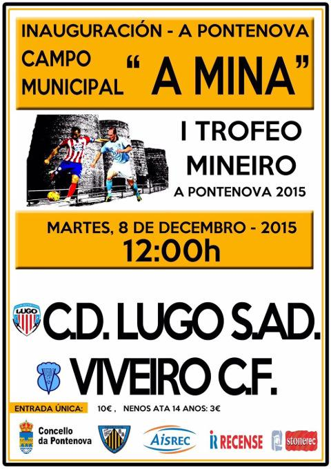 O CD Lugo e o Viveiro CF disputarán o 8 de decembro o I Trofeo Mineiro, na Pontenova. O partido servirá para inaugurar o céspede artificial do campo A Mina.