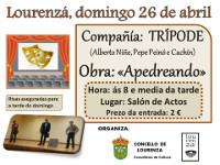 """A compañía Trípode representará este domingo, 26 de abril, a obra """"Apedreando"""". Será en Lourenzá ás oito e media da tarde."""