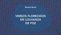"""A Librería Bahía, de Foz, acollerá o 26 de abril a presentación do libro e a inauguración da exposición """"Os versos florecidos en louvanza de Foz""""."""